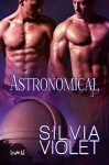 Astronomical - Silvia Violet