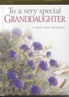 To a Very Special Granddaughter - Pam Brown