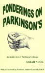 Ponderings on Parkinson's: An inside view of Parkinson's Disease - Sarah Nock, Hans Diebschlag