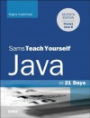 Java in 21 Days, Sams Teach Yourself (Covering Java 8) - Rogers Cadenhead
