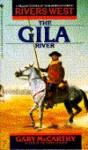 The Gila (The Rivers West Series , No 6) - Gary McCarthy, Gene Engene