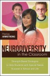Neurodiversity in the Classroom: Strength-Based Strategies to Help Students with Special Needs Succeed in School and Life - Thomas Armstrong