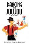 Dancing with Jou Jou - Barbara Louise Leiding