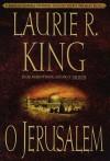 O Jerusalem - Laurie R. King