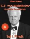 Carl F. von Weizsäcker - Ein Denker für unsere Zeit (I. Physik) (German Edition) - Dieter Hattrup