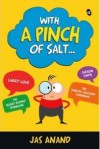 With a Pinch of Salt... - Jas Anand