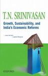 Growth, Sustainability, and India's Economic Reforms - A.V. Srinivasan, T.N. Srinivasan