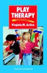Play Therapy, 1e - Virginia Mae Axline