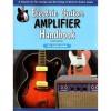 Electric Guitar Amplifier Handbook - Jack Darr