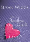 The Goodbye Quilt - Susan Wiggs