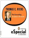 The Unraveling: An Update to the Gamble (a Penguin Group Especial from Penguin Books) - Thomas E. Ricks
