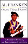 Oh, The Things I Know - Al Franken