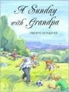 Sunday with Grandpa - Philippe Dupasquier