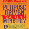 Purpose Driven Youth Ministry: 9 Essential Foundations for Healthy Growth (MP3 Book) - Doug Fields