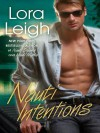 Nauti Intentions (Nauti #4) - Lora Leigh