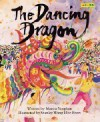 The Dancing Dragon - Marcia Vaughan, Stanley Wong Hoo Foon