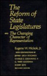 The Reform of State Legislatures and the Changing Character of Representation - Eugene W. Hickok Jr., Richard Moore, G. Terry Madonna, Shirley Jaffe, Jeffrey L. Sedgwick, Charles E. Greenwalt II