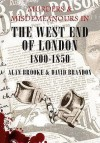 Murders And Misdemeanours In The West End Of London 1800 1850 - David Brandon, Alan Brooke