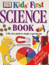 Kid's First Science Book (DK kids first) - Jack Challoner