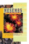 Mesembs of the World: Illustrated Guide to a Remarkable Succulent Group - Gideon Smith