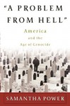 A Problem From Hell: America and the Age of Genocide (A New Republic book) - Samantha Power