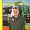 A Day in the Life of a Garbage Collector - Nate LeBoutillier, Gail Saunders-Smith