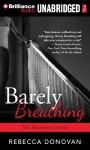 Barely Breathing - Rebecca Donovan, Kate Rudd