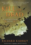 Kill the Dead: A Sandman Slim Novel - Richard Kadrey
