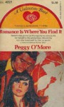 Romance Is Where You Find It - Peggy O'More