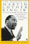 The Wisdom of Martin Luther King, Jr. - Alex Ayres