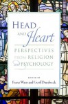 Head and Heart: Perspectives from Religion and Psychology - Fraser Watts, Geoff Dumbreck