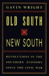 Old South, New South: Revolutions in the Southern Economy Since the Civil War - Gavin Wright