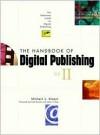 The Handbook of Digital Publishing, Volume II - Michael L. Kleper, Tim Moore