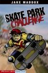 Skate Park Challenge - Jake Maddox, Sean Tiffany, Anastasia Suen