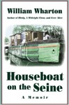 Houseboat on the Seine: A Memoir - William Wharton