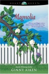 Magnolia - Ginny Aiken