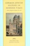 German-Jewish History in Modern Times, Volume 3: Integration and Dispute, 1871-1918 - Steven Lowenstein, Michael Brenner
