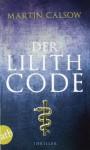 Der Lilith Code - Martin Calsow