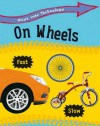 On Wheels - Richard Spilsbury, Louise Spilsbury