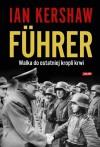 Führer: Walka do ostatniej kropli krwi - Ian Kershaw
