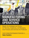 The Definitive Guide to Manufacturing and Service Operations: Master the Strategies and Tactics for Planning, Organizing, and Managing How Products and ... of Supply Chain Management Professionals) - Cscmp, Nada Sanders