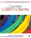 Counseling LGBTI Clients - Kevin Alderson