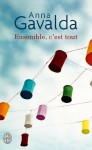 By Anna Gavalda Ensemble, C'Est Tout (Litterature Generale) (French Edition) - Anna Gavalda