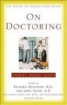 On Doctoring: Stories, Poems, Essays - Richard Reynolds, John Stone