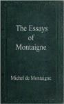 Essays of Montaigne - Michel de Montaigne