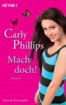 Mach doch!: Roman (German Edition) - Carly Phillips, Ursula C. Sturm