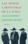 Las Ansias Carnívoras de La NADA - Alejandro Jodorowsky