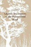 Ghostly Encounters of the Paranormal Kind - Susan Kelley