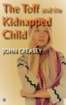 The Kidnapped Child - John Creasey
