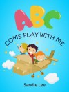 ABC Come Play With Me - Sandie Lee